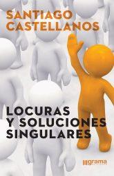 Locuras y soluciones singulares. De Santiago Castellanos